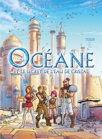 OCEANE - TOME 1 ET LE SECRET DE L'EAU DE CRISTAL