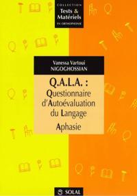 Q.A.L.A. : QUESTIONNAIRE D'AUTOEVALUATION DU LANGAGE - APHASIE