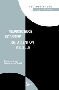 NEUROSCIENCE COGNITIVE DE L'ATTENTION VISUELLE