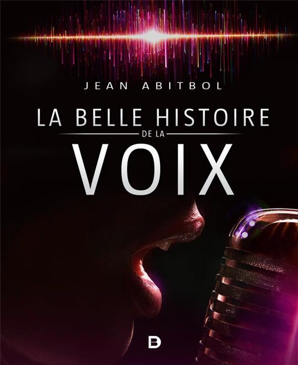 LA BELLE HISTOIRE DE LA VOIX