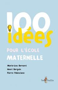 100 IDEES POUR L ECOLE MATERNELLE