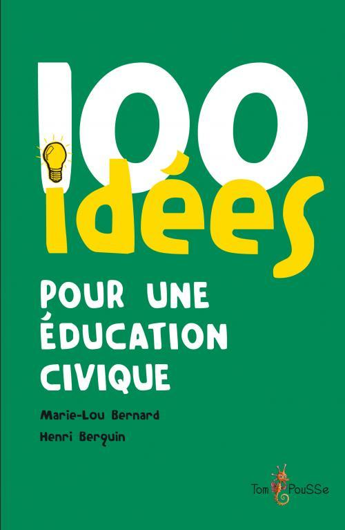 100 IDEES POUR L'EDUCATION CIVIQUE