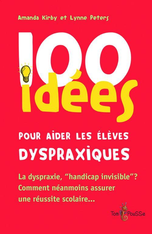 100 IDEES AIDE AUX ELEVES DYSPRAXIQUES
