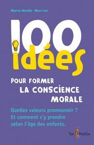 100 IDEES POUR LA FORMATION MORALE