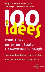 100 IDEES POUR AIDER UN ENFANT SOURD A COMMUNIQUER EN FRANCAIS