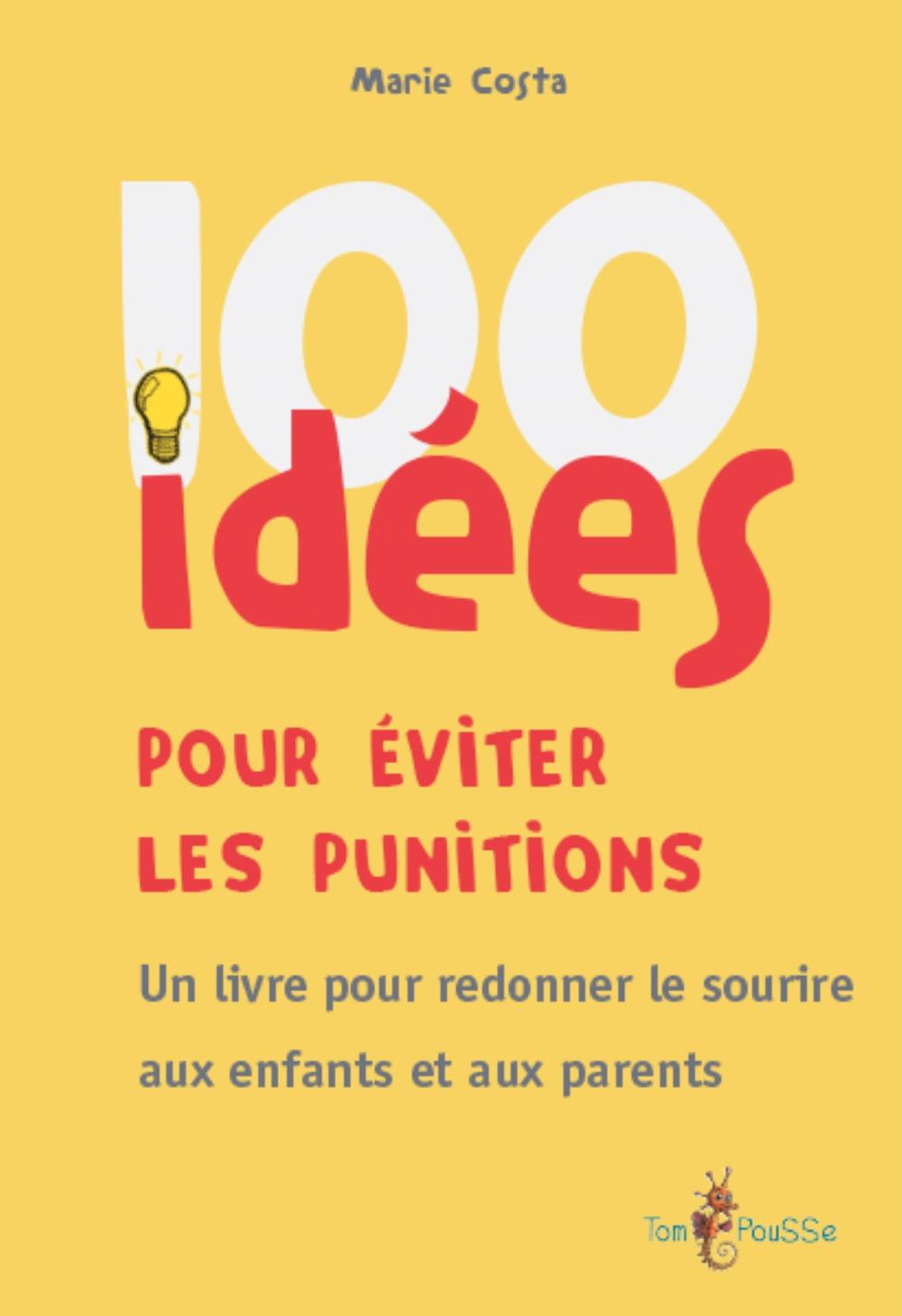 100 IDEES POUR EVITER LES PUNITIONS