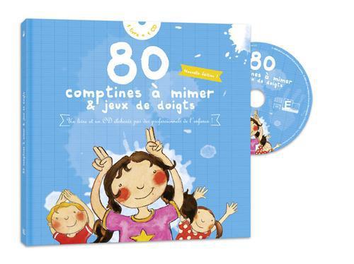 80 COMPTINES A MIMER ET JEUX DE DOIGTS
