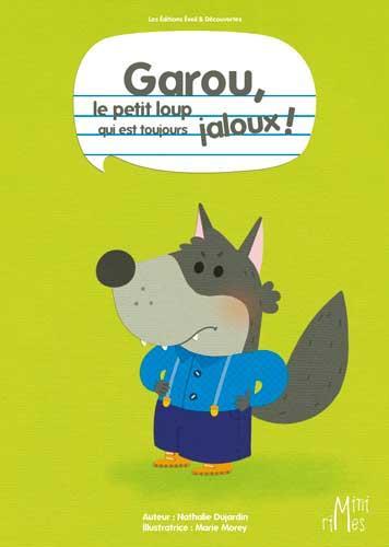 GAROU LE PETIT LOUP QUI EST TOUJOURS JALOUX