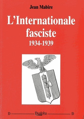 L INTERNATIONALE FASCISTE 1934-1939