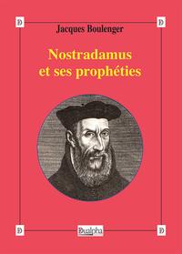 NOSTRADAMUS ET SES PROPHETIES