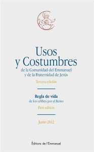 USOS ET COSTUMBRES DE LA COMUNIDAD DEL EMMANUEL Y DE LA FRATERNIDAD DE JESUS