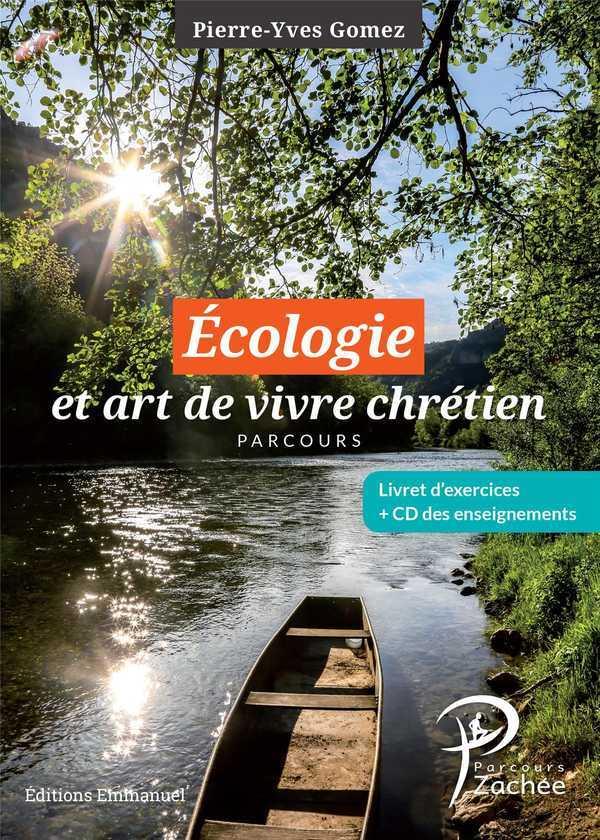ECOLOGIE ET ART DE VIVRE CHRETIEN, COMPLEMENT AU PARCOURS ZACHEE