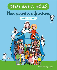 DIEU AVEC NOUS - MON PREMIER CATECHISME - LIVRE ENFANT