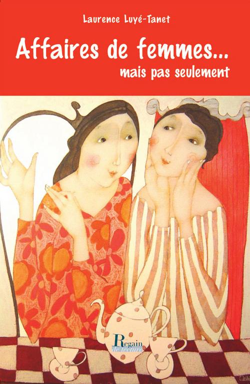 AFFAIRES DE FEMMES... : MAIS PAS SEULEMENT