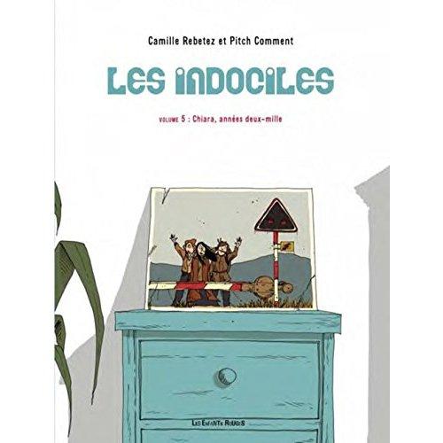 LES INDOCILES 5 - CHIARA, ANNEES DEUX-MILLE
