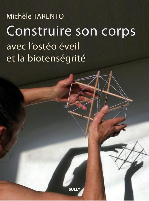 CONSTRUIRE SON CORPS AVEC L'OSTEOPATHIE, EVEIL ET LA BIOTENSEGRITE