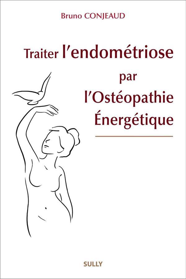 TRAITER L'ENDOMETRIOSE PAR L'OSTEOPATHIE ENERGETIQUE