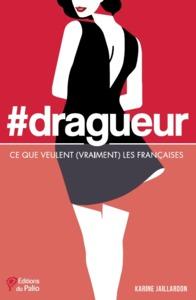 #DRAGEUR - CE QUE VEULENT (VRAIMENT) LES FRANCAISES.