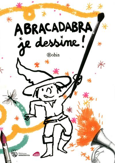 ABRACADABRA, JE DESSINE !