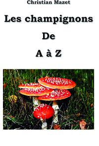 LES CHAMPIGNONS DE A A Z
