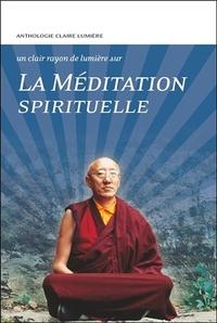 LA MEDITATION SPIRITUELLE - UN CLAIR RAYON DE LUMIERE SUR...