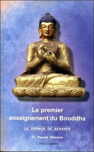 LE PREMIER ENSEIGNEMENT DU BOUDDHA - LE SERMON DE BENARES