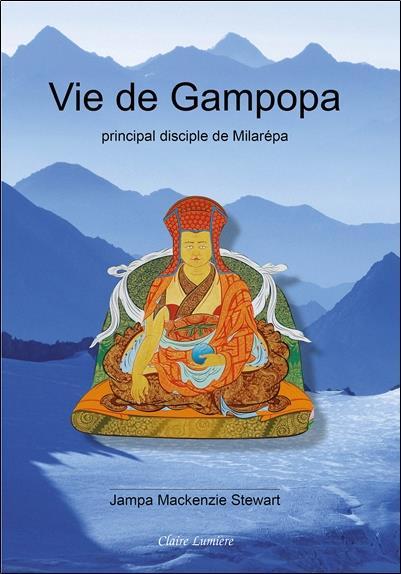 VIE DE GAMPOPA - PRINCIPAL DISCIPLE DE MILAREPA