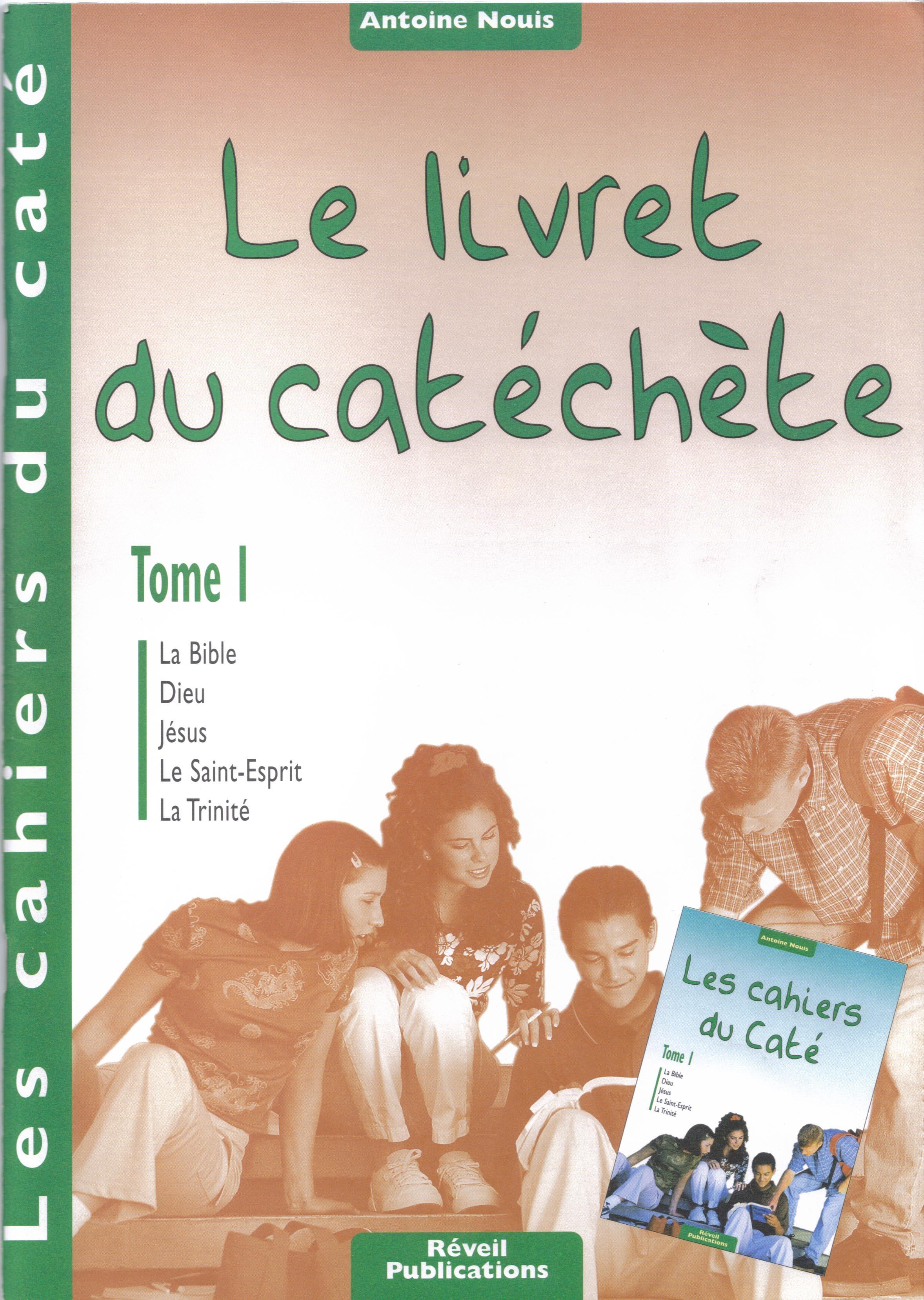 CAHIERS DU CATE - LE LIVRET DU CATECHETE - TOME 1