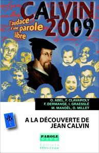A LA DECOUVERTE DE JEAN CALVIN (CONFERENCES DE CAREME - 2009)