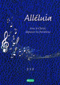 ALLELUIA, AVEC LE CHRIST, TRAVERSER LES FRONTIERES. DVD-ROM