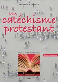 UN CATECHISME PROTESTANT (ED. AUG. 2010)