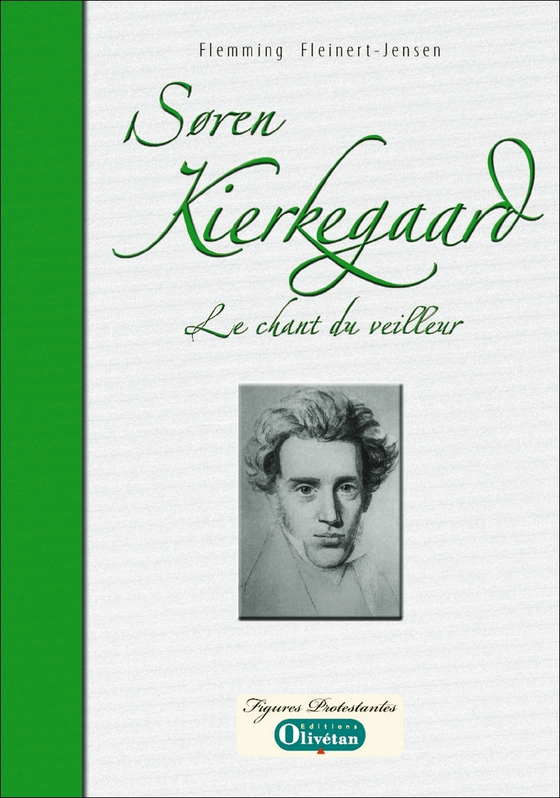 S REN KIERKEGAARD, LE CHANT DU VEILLEUR