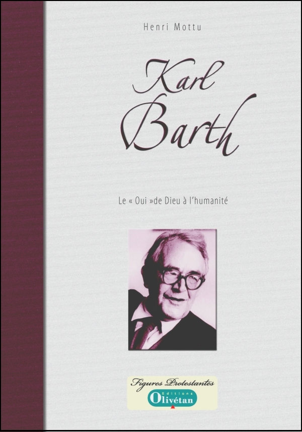 KARL BARTH LE 'OUI' DE DIEU A L'HUMANITE