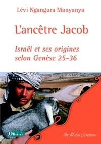 L ANCETRE JACOB. ISRAEL ET SES ORIGINES SELON GENESE 25-36