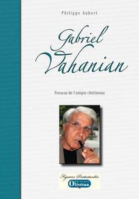 GABRIEL VAHANIAN. PENSEUR DE L'UTOPIE CHRETIENNE