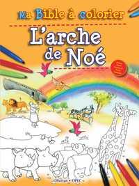MA BIBLE A COLORIER - L'ARCHE DE NOE