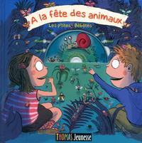 A LA FETE DES ANIMAUX - TOME 1 LES P'TITES BEBETES - VOL01