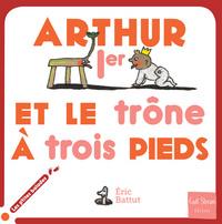 ARTHUR 1ER ET LE TRONE A TROIS PIEDS
