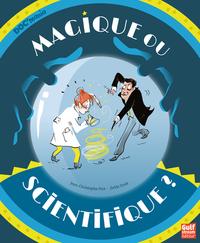 MAGIQUE OU SCIENTIFIQUE ?