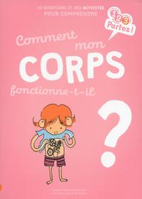 COMMENT MON CORPS FONCTIONNE-T-IL ?