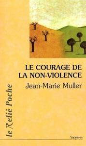 LE COURAGE DE LA NON VIOLENCE