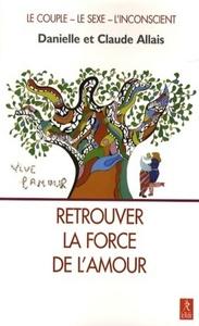 RETROUVER LA FORCE DE L'AMOUR