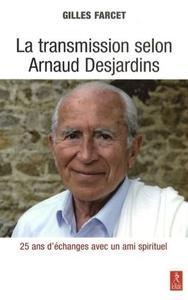 LA TRANSMISSION SELON ARNAUD DESJARDINS