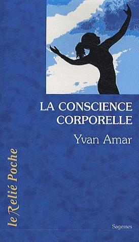 LA CONSCIENCE CORPORELLE