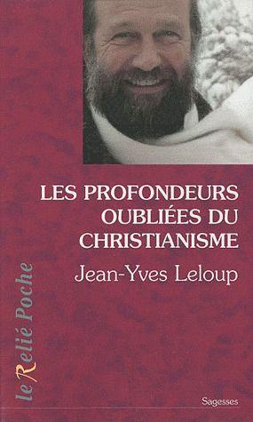LES PROFONDEURS OUBLIEES DU CHRISTIANISME