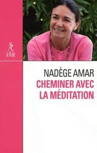 CHEMINER AVEC LA MEDITATION