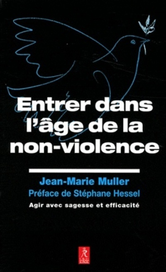 EENTRER DANS L'AGE DE LA NON VIOLENCE