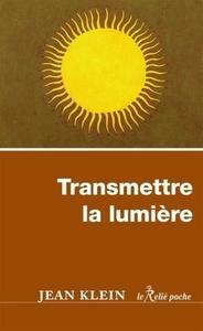 TRANSMETTRE LA LUMIERE