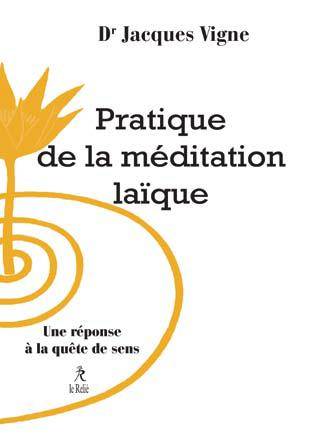 PRATIQUE DE LA MEDITATION LAIQUE