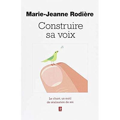 CONSTRUIRE SA VOIX - LE CHANT, UN OUTIL DE REALISATION DE SOI